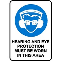 Mandatory Sign - Hearing & Eye Protection Must Be Worn In This Area