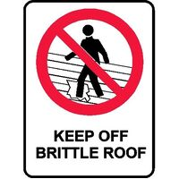 Prohibition Sign - Keep Off Brittle Roof