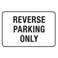 Notice Sign - Reverse Parking Only