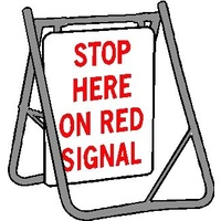 Swing Stand & Sign - Stop Here On Red Signal - 600 x 600mm