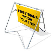Swing Stand & Sign - Pedestrians Watch Your Step - 600 x 900mm