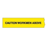 Caution Workmen Above Barricade Tape