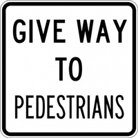 R2-10A Give Way To Pedestrians- Class 1 Reflective - 600mm x 600mm