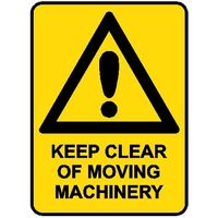 Hazard Sign - Keep Clear of Moving Machinery