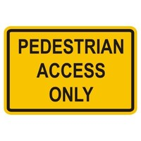 Hazard Sign - Pedestrian Access Only Sign
