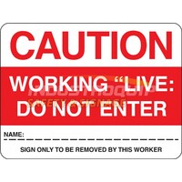 Caution Working Live Do Not Enter Safety Sign