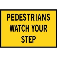 Boxed Edge Road Sign - Pedestrians Watch Your Step - 900 x 600mm