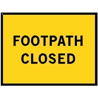 Boxed Edge Road Sign - Footpath Closed - 900 x 600mm